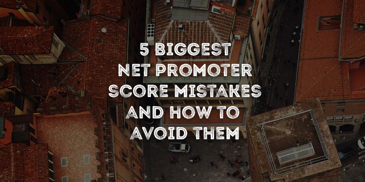Net Promoter Score Mistakes