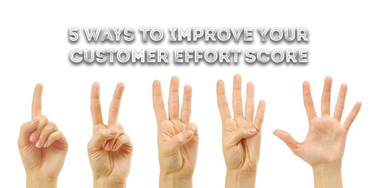 5 Ways To Improve Customer Effort Score