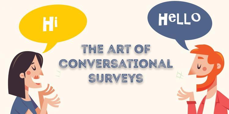 Art of Conversational Surveys