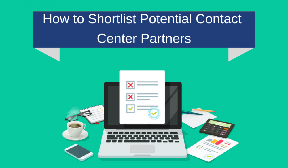 How to Shortlist Potential Contact Center Partners