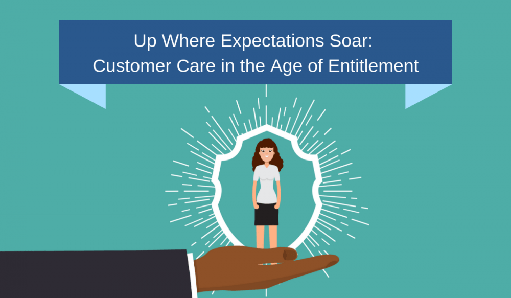 Customer Care in the Age of Entitlement