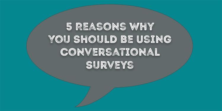 Conversational Surveys