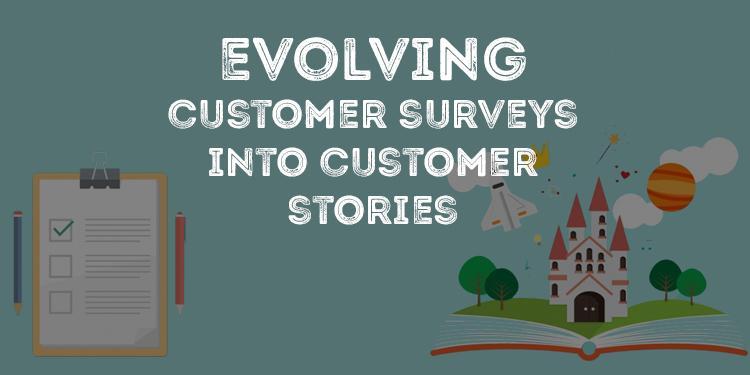 Customer Surveys Into Customer Stories