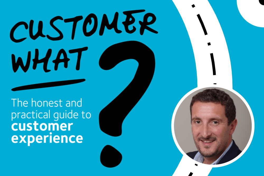 Customer What, The honest and practical guide to customer experience by Ian Golding