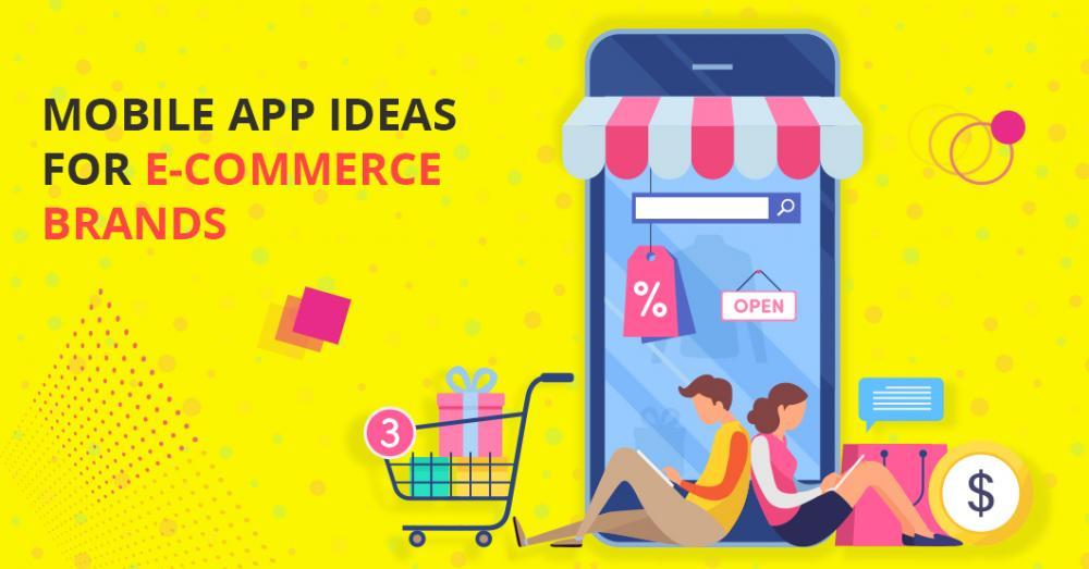 Mobile App Strategies for E-Commerce