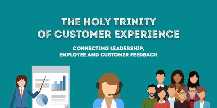 The Holy Trinity of Customer Experience