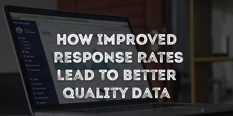 How Improved Response Rates Lead To Better Quality Insight