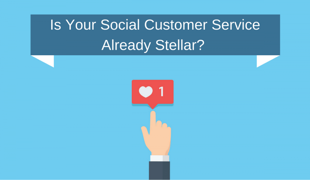 Is Your Social Customer Service Already Stellar
