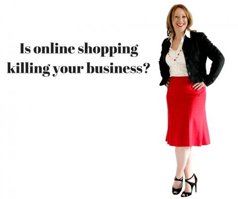 Is online shopping killing your business